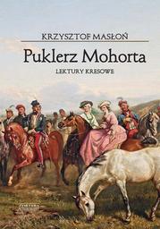Puklerz Mohorta. Lektury kresowe - Ebook.