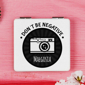 Don t be negative - Lusterko kieszonkowe
