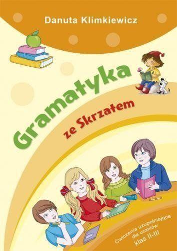 Gramatyka ze Skrzatem Ćwiczenia uzupełniające dla uczniów klas 2-3 - Danuta Klimkiewicz