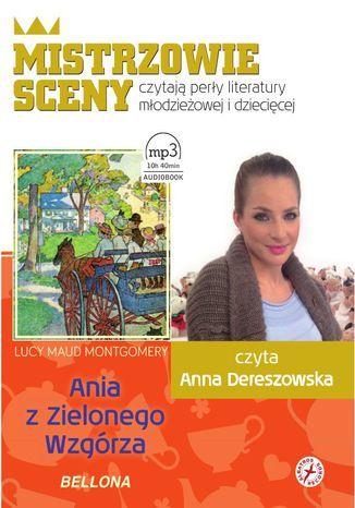 Ania z Zielonego Wzgórza. Czyta Anna Dereszowska - Audiobook.