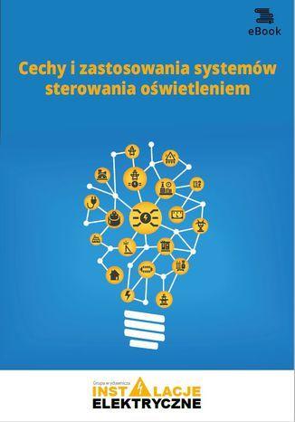 Cechy i zastosowania systemów sterowania oświetleniem (e-book) - Ebook.
