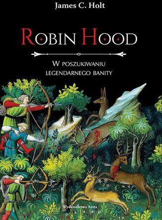 Robin Hood W poszukiwaniu legendarnego banity - Ebook.