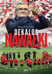 Dekalog Nawałki. Reprezentacja Polski bez tajemnic 2013-2018 - Ebook.