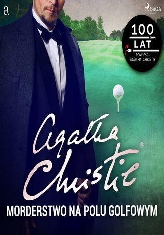 Herkules Poirot. Morderstwo na polu golfowym - Audiobook.