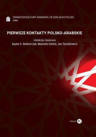 Pierwsze kontakty polsko-arabskie - Ebook.