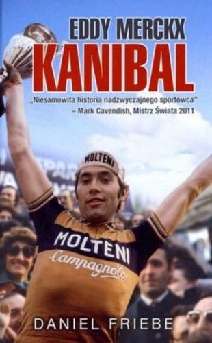 Eddy Merckx Kanibal - Daniel Friebe