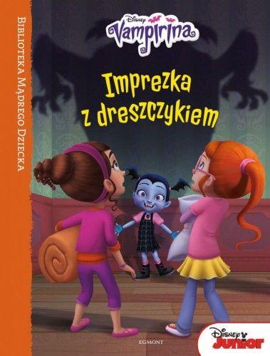Imprezka z dreszczykiem Vampirina Biblioteka Mądrego Dziecka