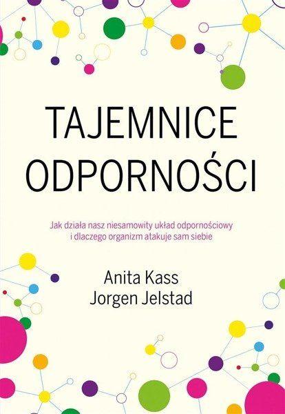 Tajemnice odporności - Jorgen Jelstad, Anita Kass, Witold Biliński