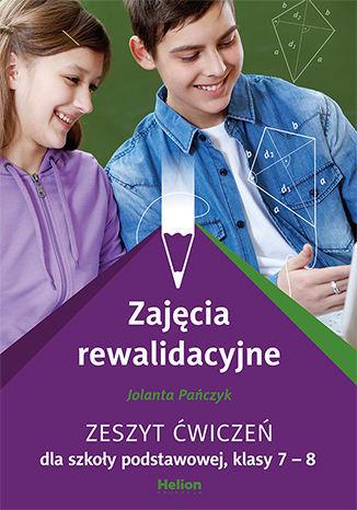 Zajęcia rewalidacyjne. Zeszyt ćwiczeń dla szkoły podstawowej, klasy 7 - 8 - dostawa GRATIS!.