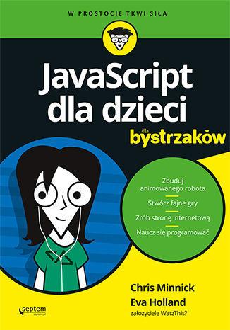 JavaScript dla dzieci dla bystrzaków - dostawa GRATIS!.