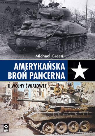 Amerykańska broń pancerna II wojny światowej - Ebook.