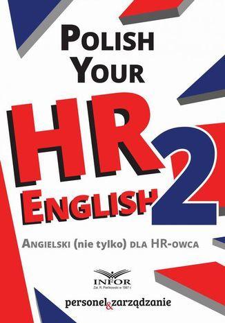 Polish your HR English. Angielski (nie tylko) dla HR-owca-część II - Ebook.
