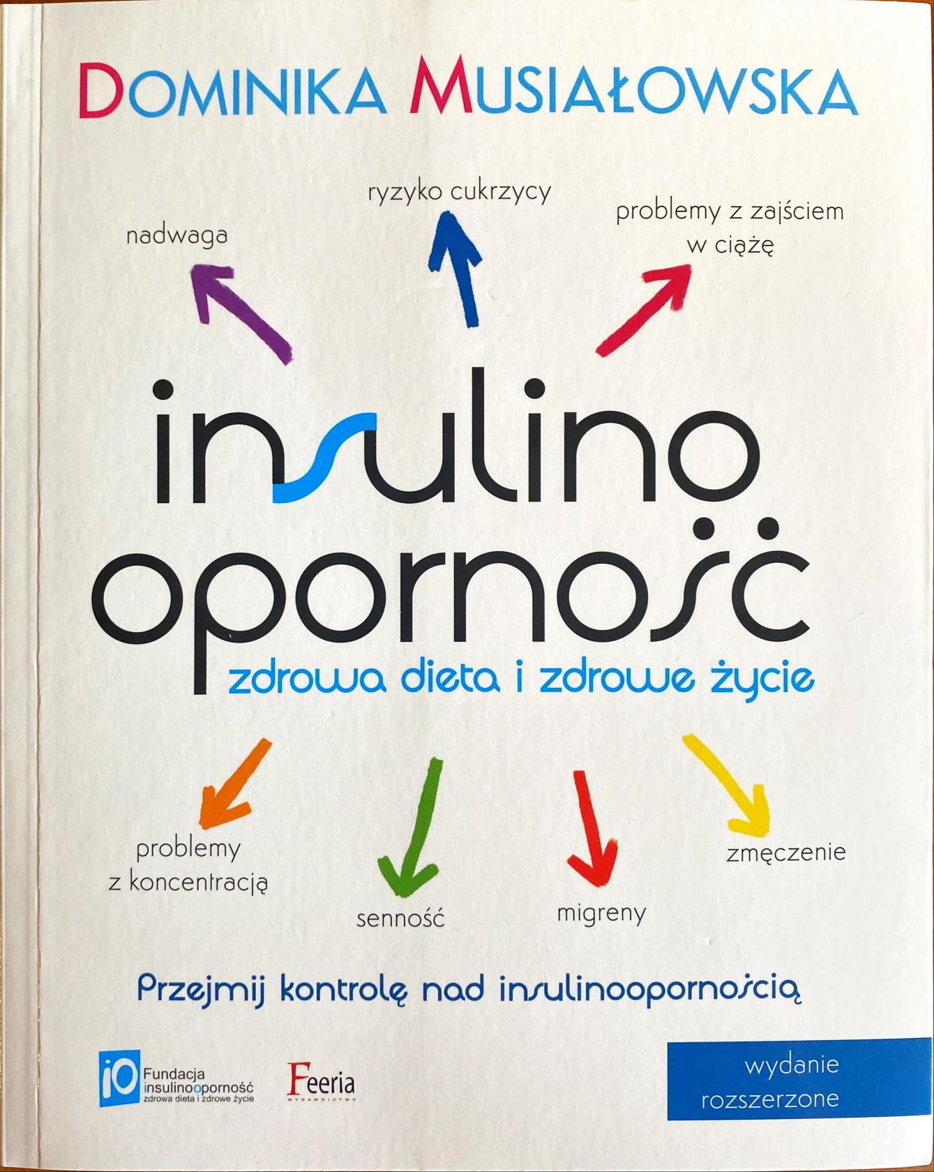 Insulinooporność. Zdrowa dieta i zdrowe życie Nowe, poprawione i rozszerzone wydanie