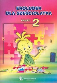 Ekoludek dla sześciolatka Podręcznik Część 2