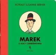 Marek z ulicy Czereśniowej - Susanne Rotraut Berner