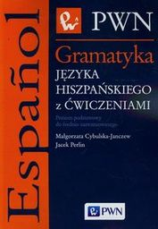 Gramatyka języka hiszpańskiego z ćwiczeniami ZAKŁADKA DO KSIĄŻEK GRATIS DO KAŻDEGO ZAMÓWIENIA