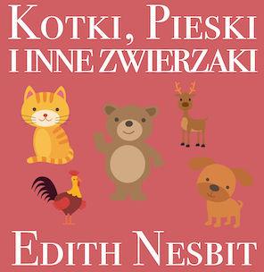 Kotki, Pieski i inne zwierzaki - Audiobook.