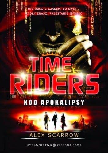 TIME RIDERS 3 KOD APOKALIPSY Alex Scarrow
