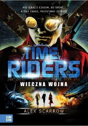 TIME RIDERS 4 WIECZNA WOJNA Alex Scarrow