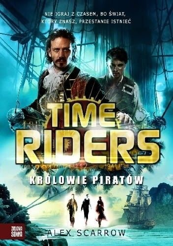 TIME RIDERS 7 KRÓLOWIE PIRATÓW Alex Scarrow
