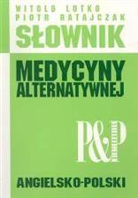Słownik medycyny alternatywnej- angielsko-polski
