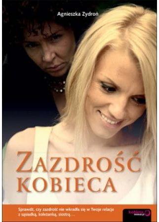 Zazdrość kobieca Agnieszka Zydroń