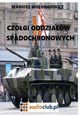 Czołgi oddziałów spadochronowych - Ebook.