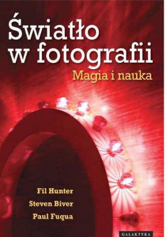 Światło w fotografii. Magia i nauka - dostawa GRATIS!.