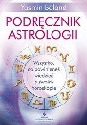 Podręcznik astrologii. Wszystko, co powinieneś wiedzieć o swoim horoskopie - Ebook.