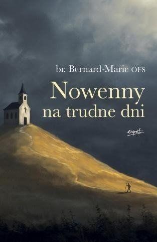 Nowenny na trudne dni - br. Bernard-Marie OFS