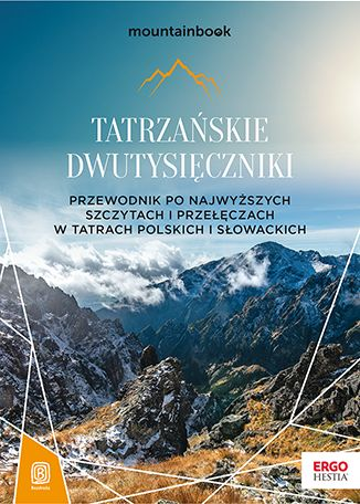Tatrzańskie dwutysięczniki. Przewodnik po najwyższych szczytach i przełęczach w Tatrach polskich i słowackich - dostawa GRATIS!.