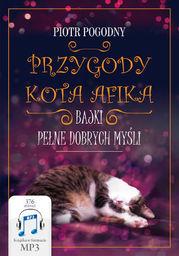 Przygody kota Afika. Bajki pełne dobrych myśli - Audiobook.