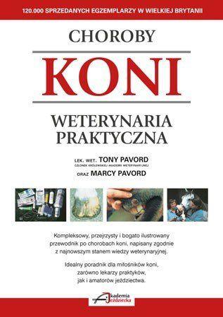 Książka CHOROBY KONI. WETERYNARIA PRAKTYCZNA - T i M Pavord