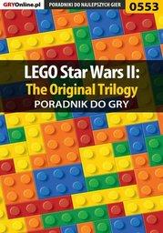 LEGO Star Wars II: The Original Trilogy - poradnik do gry - Ebook.