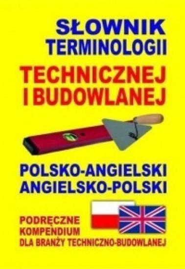 Słownik terminologii technicznej i bud.pol. - ang. - Jacek Gordon