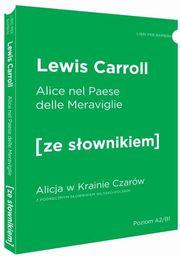 Alicja w Krainie Czarów wersja włoska z podręcznym słownikiem ZAKŁADKA DO KSIĄŻEK GRATIS DO KAŻDEGO ZAMÓWIENIA