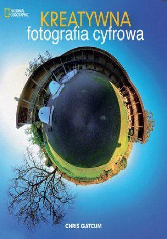 Kreatywna fotografia cyfrowa - dostawa GRATIS!.