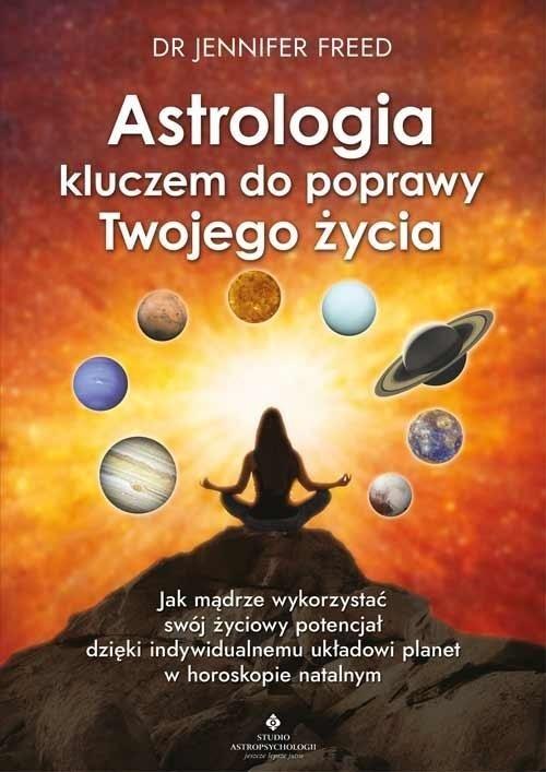 Astrologia kluczem do poprawy Twojego życia ZAKŁADKA DO KSIĄŻEK GRATIS DO KAŻDEGO ZAMÓWIENIA