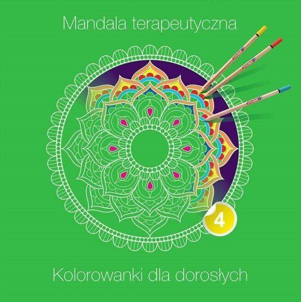 Mandala terapeutyczna 4. Kolorowanki dla dorosłych - praca zbiorowa