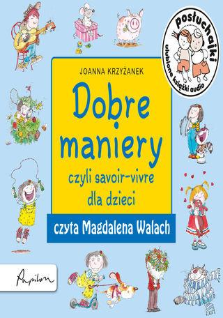 Posłuchajki. Dobre maniery, czyli savoir-vivre dla dzieci - Audiobook.