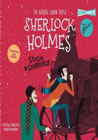 Klasyka dla dzieci. Sherlock Holmes. Tom 1. Studium w szkarłacie - Audiobook.