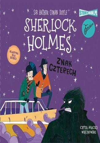 Klasyka dla dzieci. Sherlock Holmes. Tom 2. Znak czterech - Audiobook.