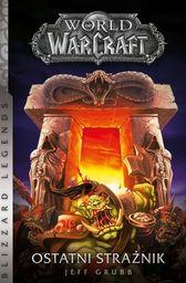 World of WarCraft Ostatni strażnik ZAKŁADKA DO KSIĄŻEK GRATIS DO KAŻDEGO ZAMÓWIENIA