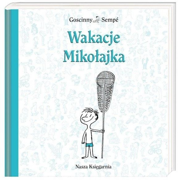 Wakacje Mikołajka - Rene Goscinny, Jean-Jacques Sempe