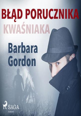 Błąd porucznika Kwaśniaka - Audiobook.