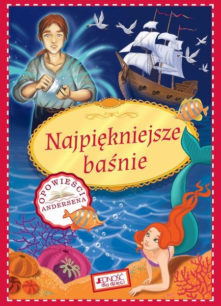 Najpiękniejsze baśnie Opowieści Andersena