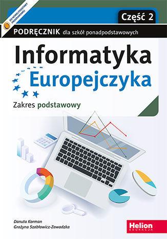 Informatyka Europejczyka. Podręcznik dla szkół ponadpodstawowych. Zakres podstawowy. Część 2 - dostawa GRATIS!.