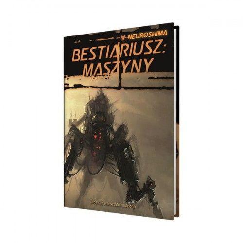 Neuroshima: Bestiariusz: Maszyny (RPG.13)