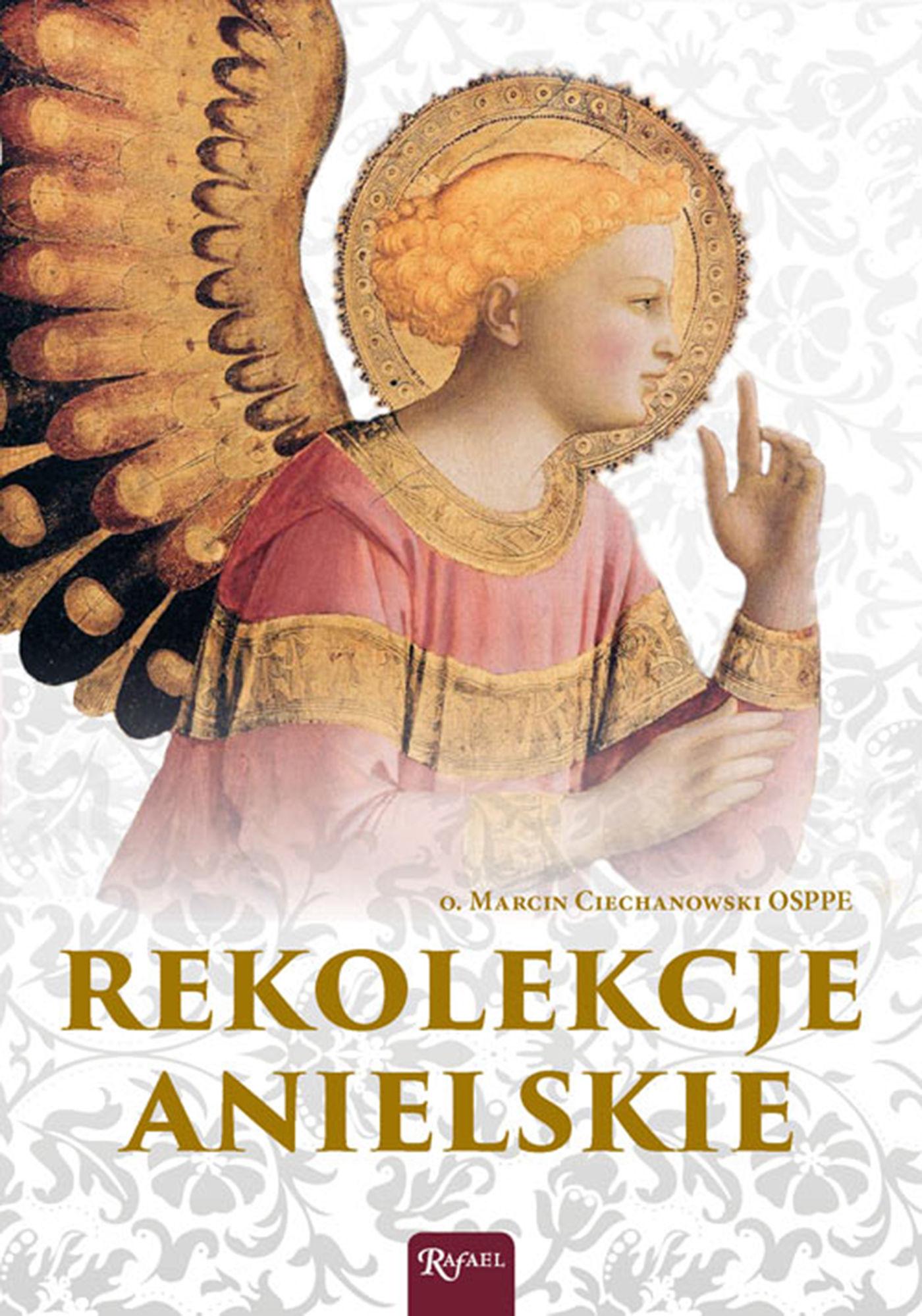 Rekolekcje anielskie - o. Marcin Ciechanowski OSPPE - audiobook
