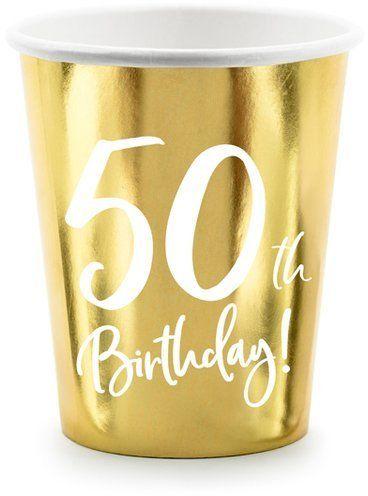 Kubeczki na 50 urodziny - 50th Birthday złote 220ml 6szt. KPP73-50-019M